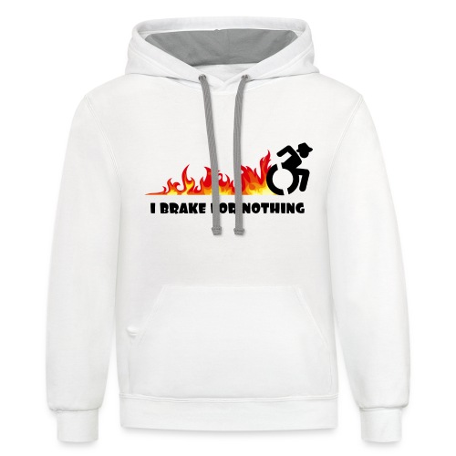I brake for nothing with my wheelchair - Unisex Contrast Hoodie