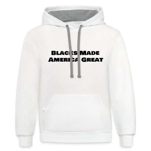 (blacks_made_america) - Contrast Hoodie