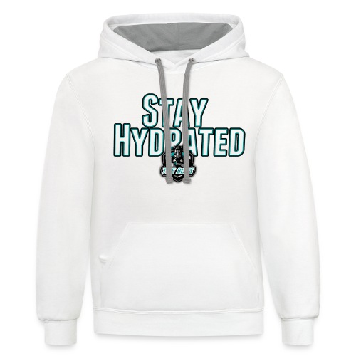 Stay Hydrated - Unisex Contrast Hoodie