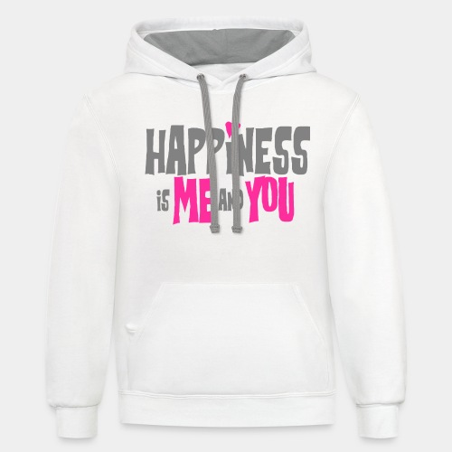 happiness is me and you - Contrast Hoodie