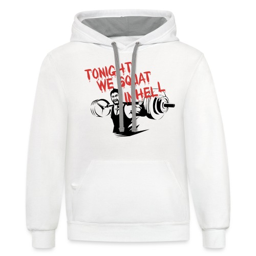 Squat In Hell Gym Motivation - Contrast Hoodie