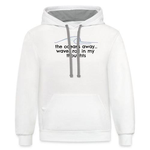 WAVES ROLL IN MY THOUGHTS - Contrast Hoodie