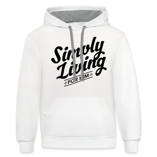 Simply Living for Him 4 - Unisex Contrast Hoodie