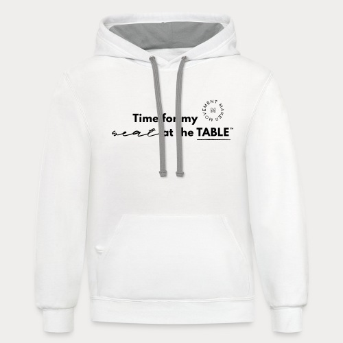 My Seat at the Table - Unisex Contrast Hoodie