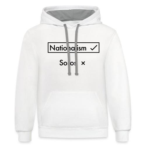 Nationalism OVER Soros - Unisex Contrast Hoodie