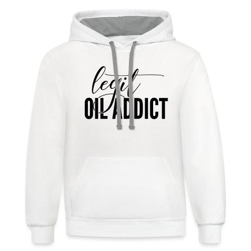 Legit Oil Addict - Contrast Hoodie