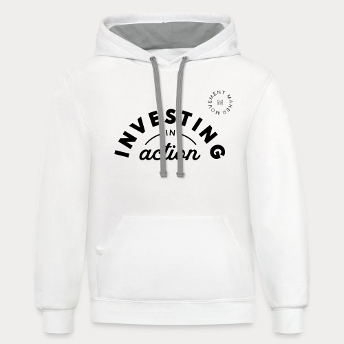 Investing in Action - Contrast Hoodie