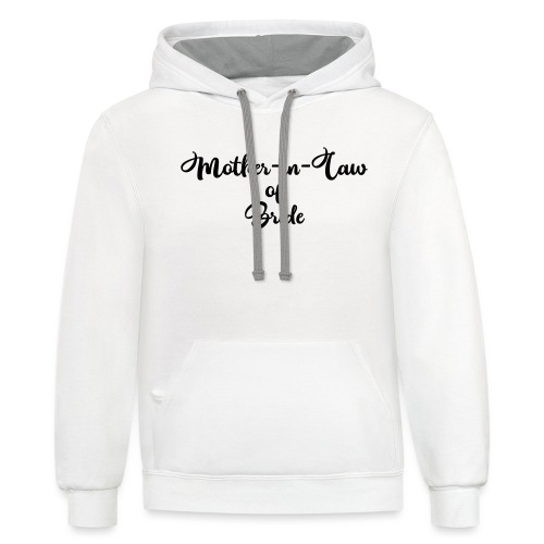 motherinlawofbride - Contrast Hoodie
