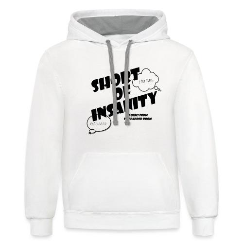 SHORT OF INSANITY- black logo - Unisex Contrast Hoodie