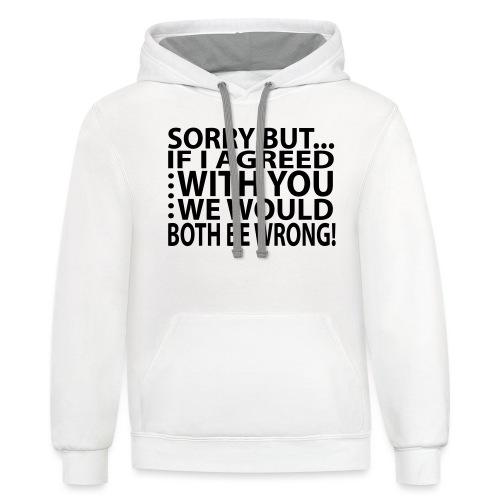 Sorry but... - Contrast Hoodie