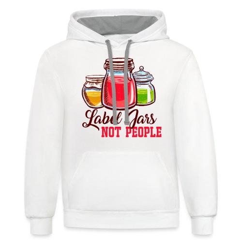 Label Jars Not People - Contrast Hoodie