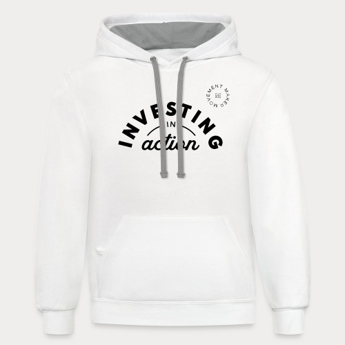 Investing in Action - Unisex Contrast Hoodie