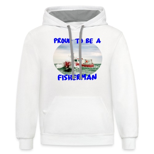 Proud To Be A Fisherman - Unisex Contrast Hoodie
