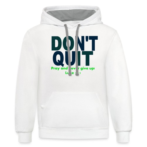 Dont Quit - Contrast Hoodie