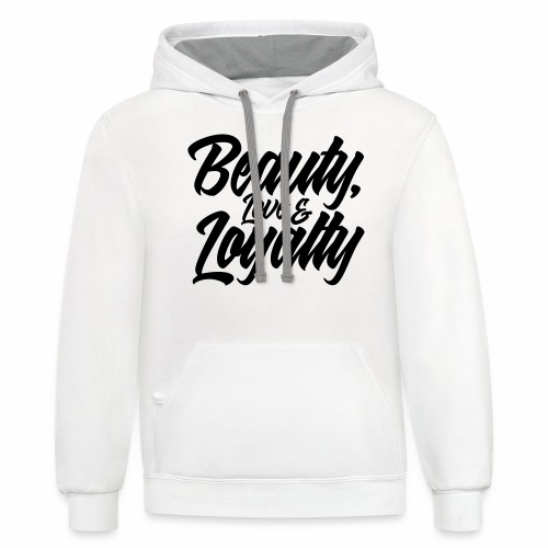 BEAUTY, LOVE AND LOYALTY - Contrast Hoodie