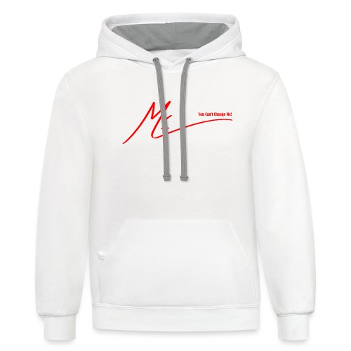 #YouCantChangeMe #Apparel By The #ME Brand - Unisex Contrast Hoodie
