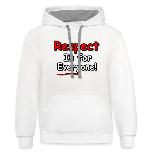 Respect. Is for Everyone! - Unisex Contrast Hoodie