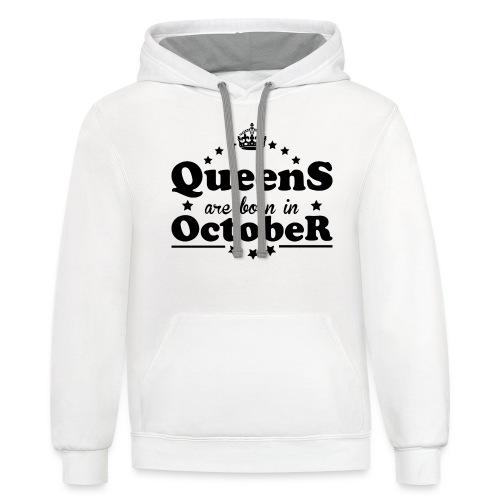 Queens are born in October - Contrast Hoodie