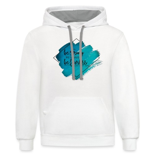 Be Strong - Contrast Hoodie