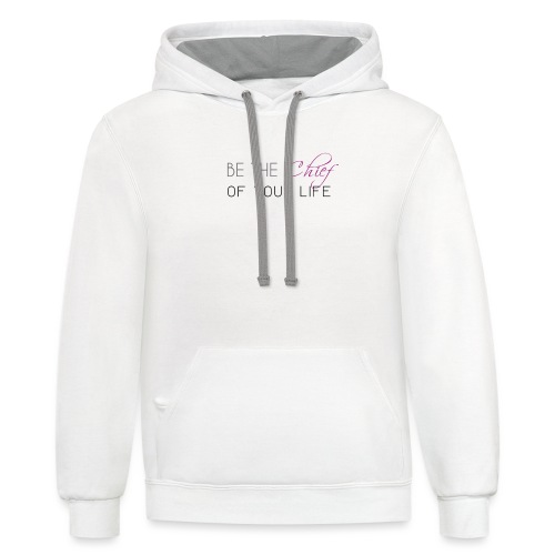 Be_the_Chief_of_your_life-_Black_Version - Contrast Hoodie