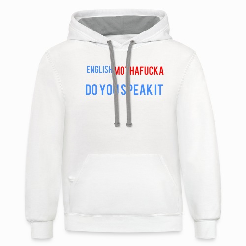 I no spek inglesh - Unisex Contrast Hoodie