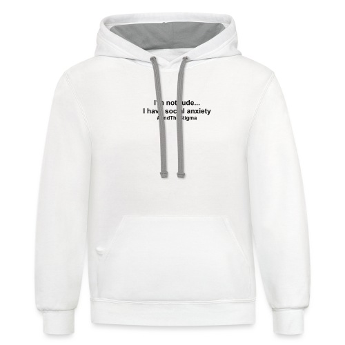 I m Not Rude I Have Social Anxiety - Contrast Hoodie