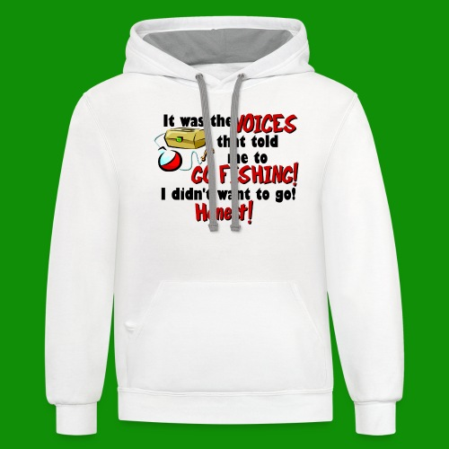 Voices Told Me to Go Fishing - Unisex Contrast Hoodie