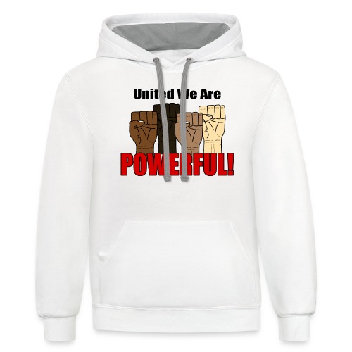 United We Are Powerful With Four Raised Fists V1 - Unisex Contrast Hoodie