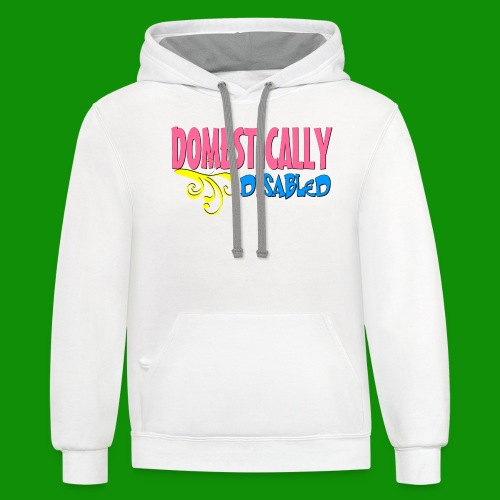 DOMESTICALLY DISABLED - Unisex Contrast Hoodie