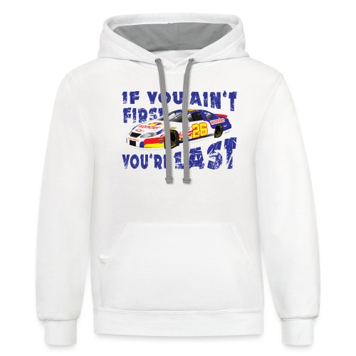 Ricky Bobby If you ain't first, you're last! - Unisex Contrast Hoodie