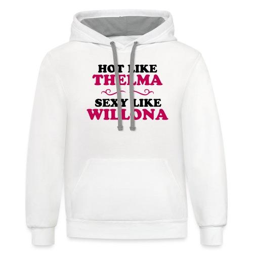 Hot Like Thelma - Sexy Like Wylona Shirt (light ty - Unisex Contrast Hoodie