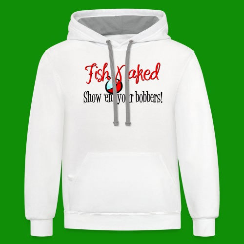 Fish Naked Show Bobbers - Unisex Contrast Hoodie
