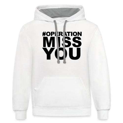 Operation Miss You - Contrast Hoodie