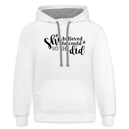 she believed she could so she did - Unisex Contrast Hoodie