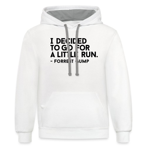 I Decided to go for a little run - Contrast Hoodie