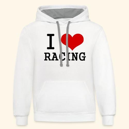 I love racing - Contrast Hoodie