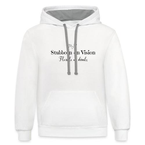 Stubborn on Vision - Unisex Contrast Hoodie