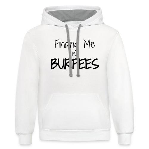 Finding Me ...Burpees - Contrast Hoodie