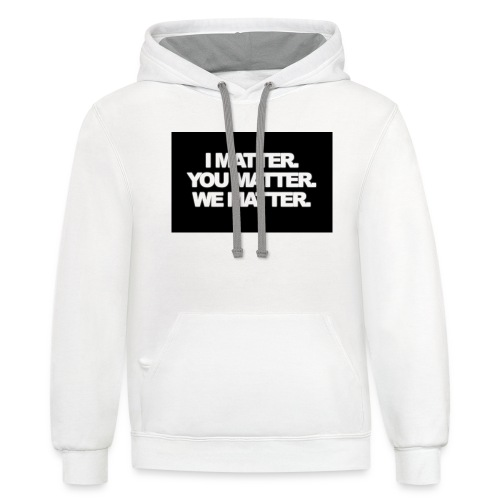 We matter - Contrast Hoodie