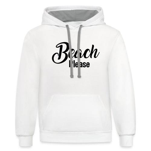 Beach Please - Contrast Hoodie