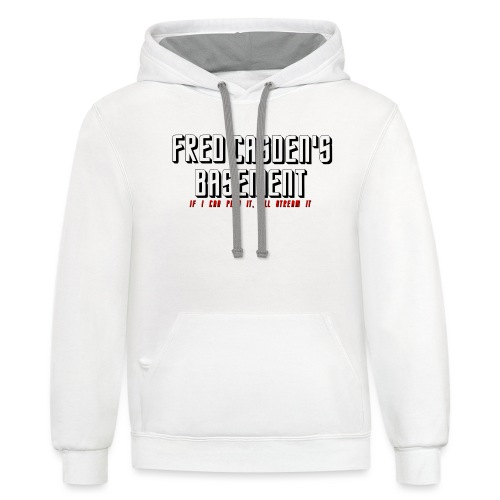 Fred Casden / If I Can Play, It I'll Stream It - Contrast Hoodie