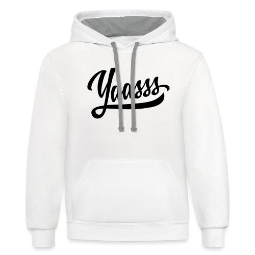 Yaasss - Contrast Hoodie