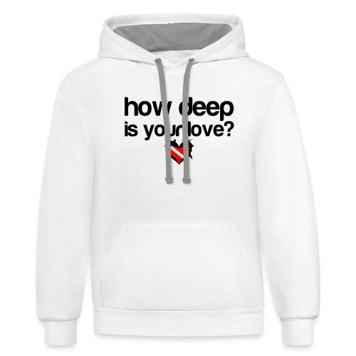How Deep is your Love - Unisex Contrast Hoodie