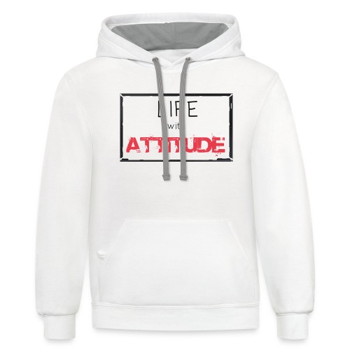 LIFE WITH ATTITUDE - Contrast Hoodie