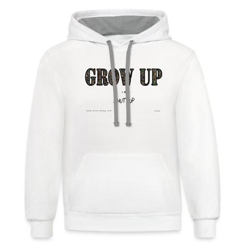 Grow Up or Shut Up - Unisex Contrast Hoodie
