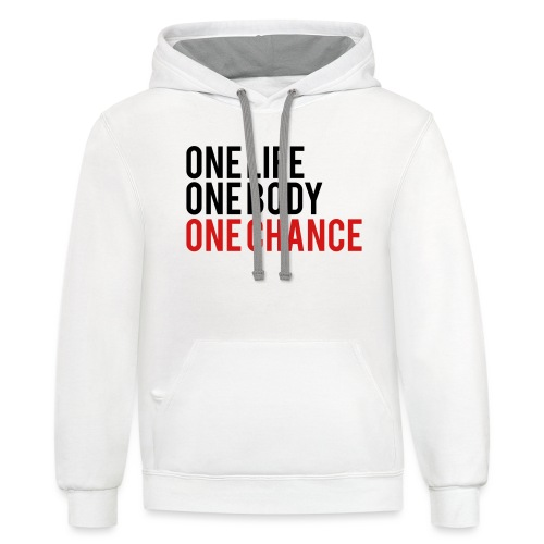 One Life One Body One Chance - Unisex Contrast Hoodie