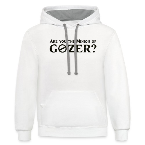 Are you the minion of Gozer? - Unisex Contrast Hoodie