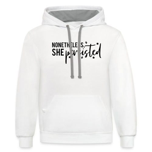 nonetheless she persisted - Unisex Contrast Hoodie
