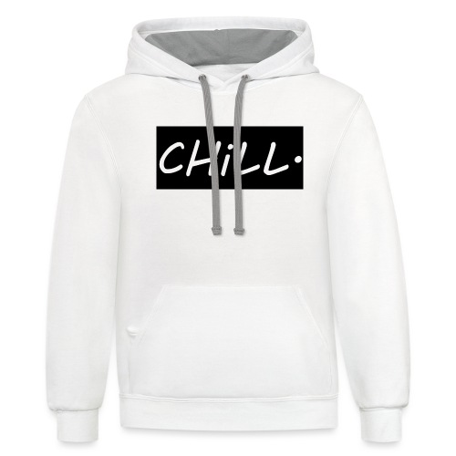CHILL. - Unisex Contrast Hoodie