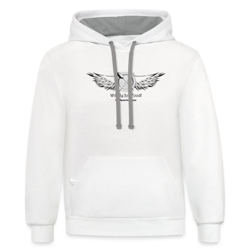 Will fly for Food! - Contrast Hoodie